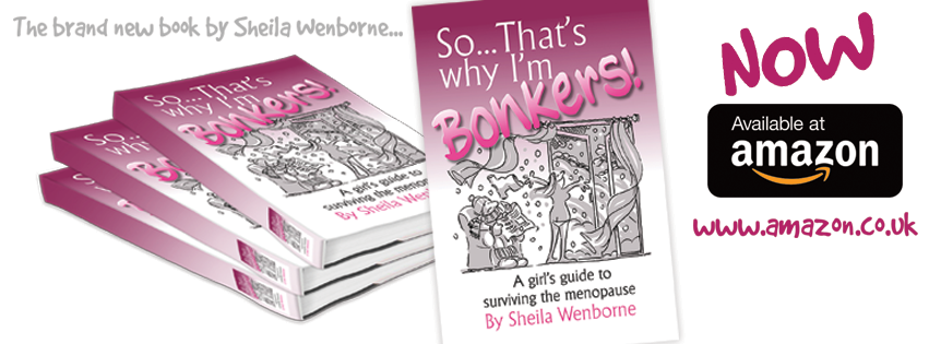 So thats why I'm bonkers a book by Sheila Wenborne about menopause